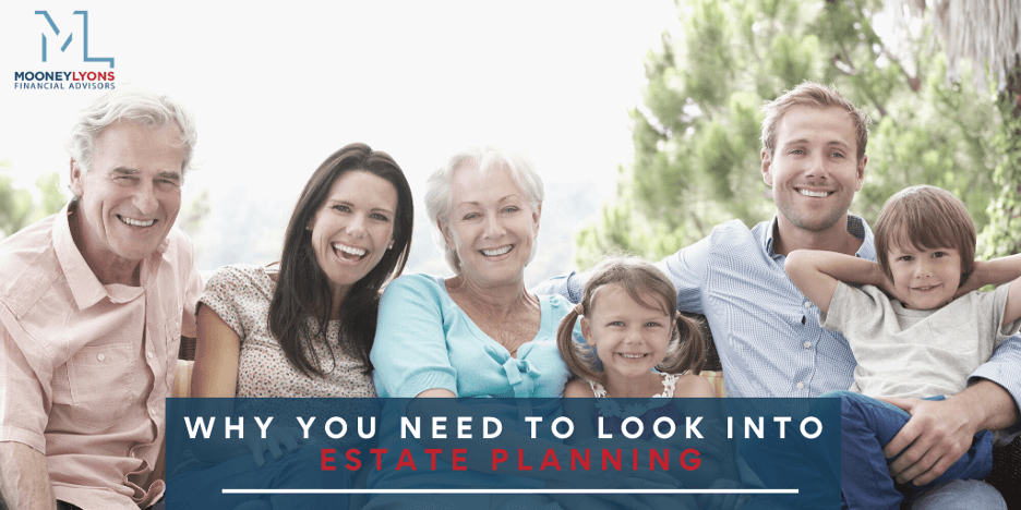 Why You Need to Look Into Estate Planning