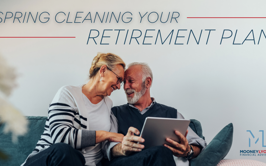 Spring Cleaning Your Retirement Plan