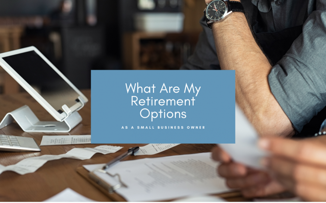 What Are My Retirement Options as a Small Business Owner?