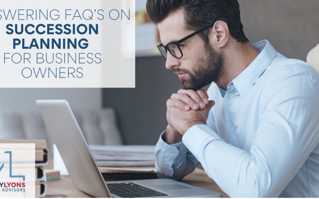 Succession Planning for Business Owners: FAQ's